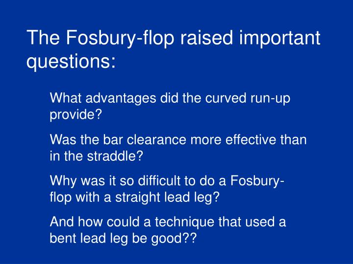 The Fosbury-flop raised important