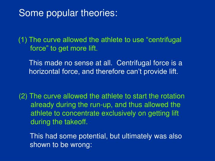 Some popular theories: