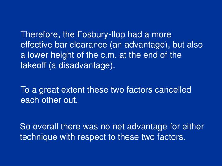 Therefore, the Fosbury-flop had a more