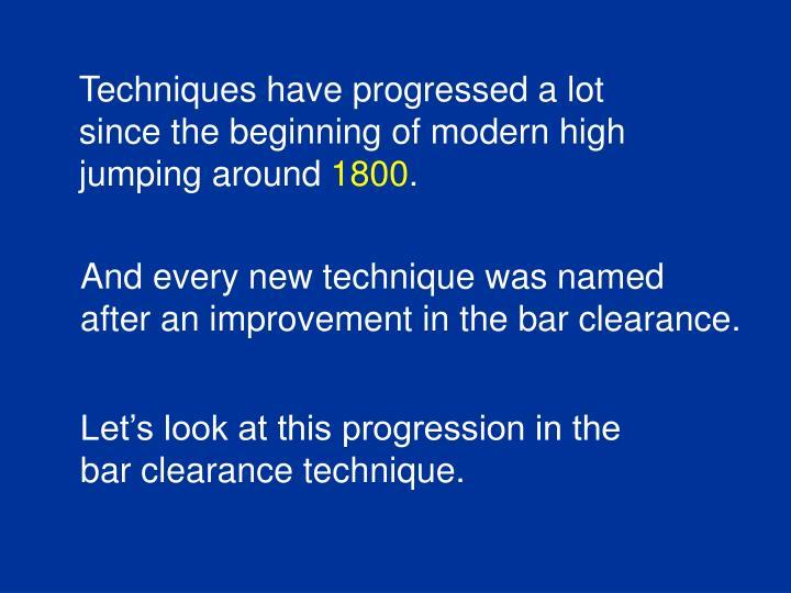 Techniques have progressed a lot