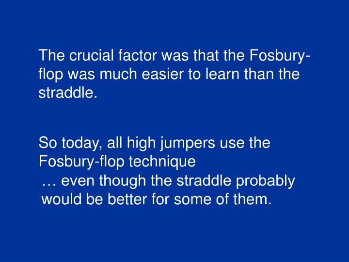 The crucial factor was that the Fosbury-
