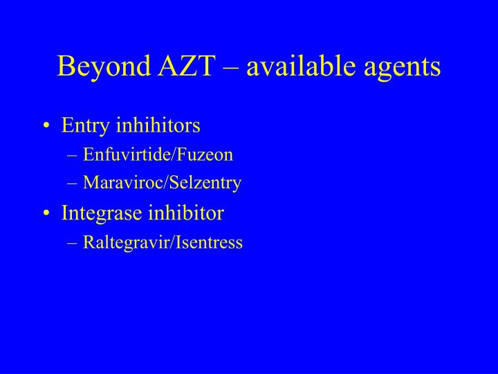 Beyond AZT – available agents