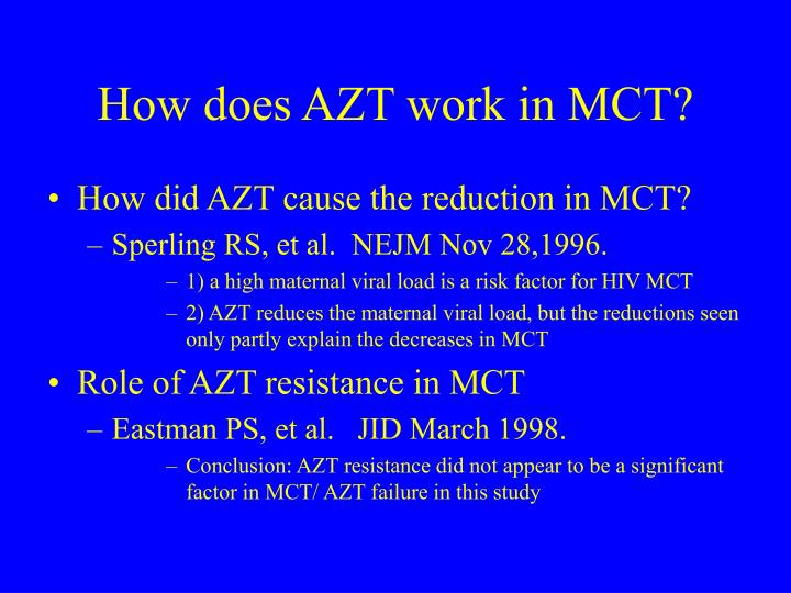 How does AZT work in MCT?