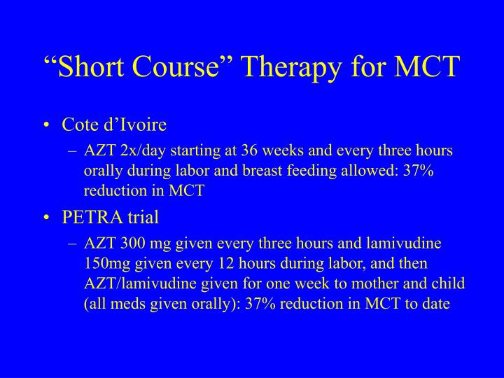 """Short Course"" Therapy for MCT"