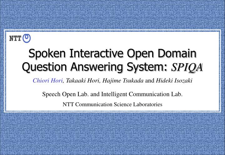 Spoken Interactive Open Domain Question Answering System: