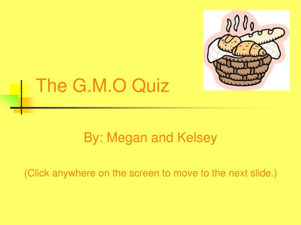 The G.M.O Quiz