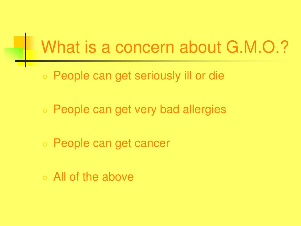 What is a concern about G.M.O.?