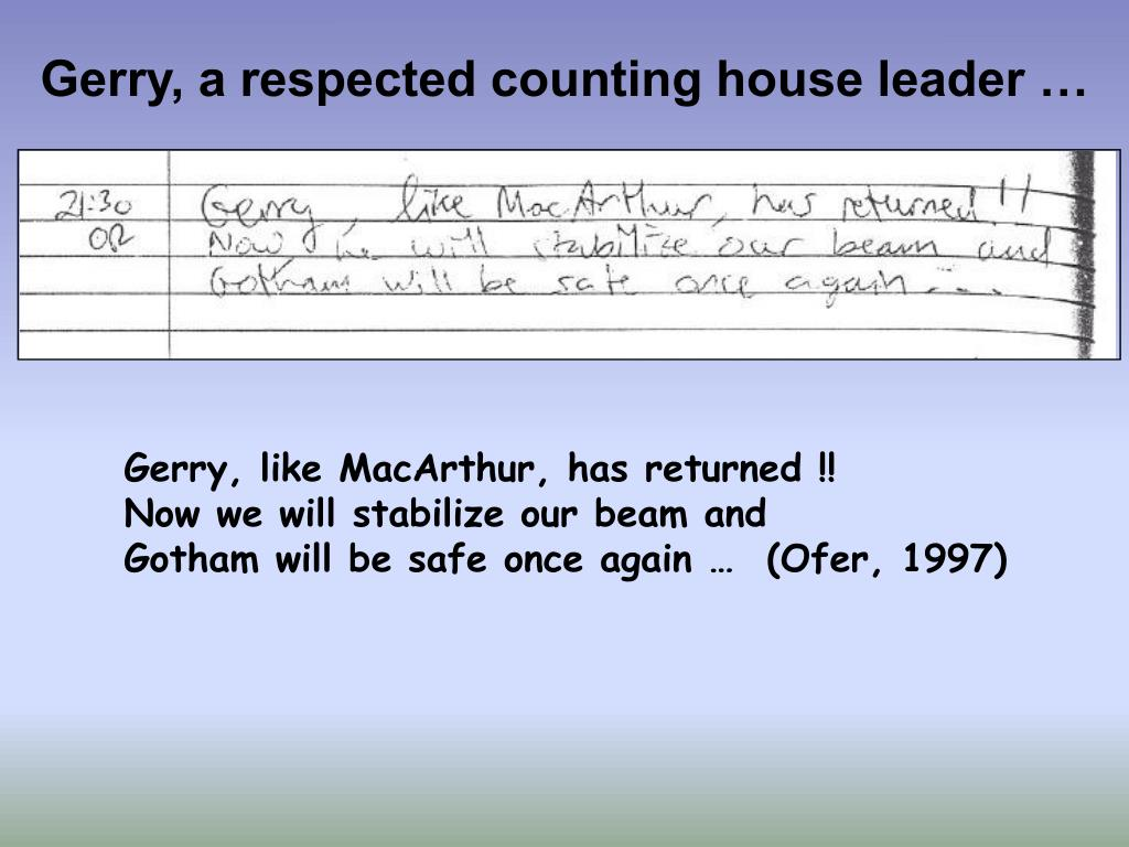 Gerry, a respected counting house leader …