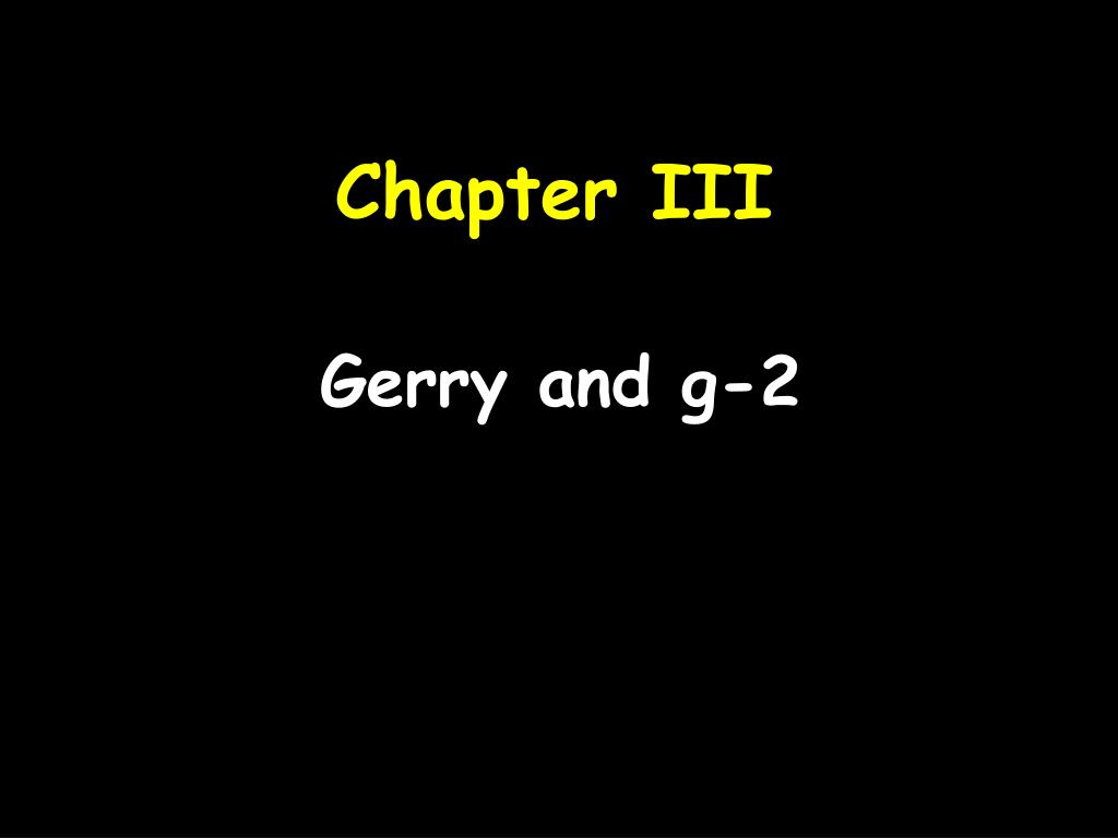 Gerry and g-2
