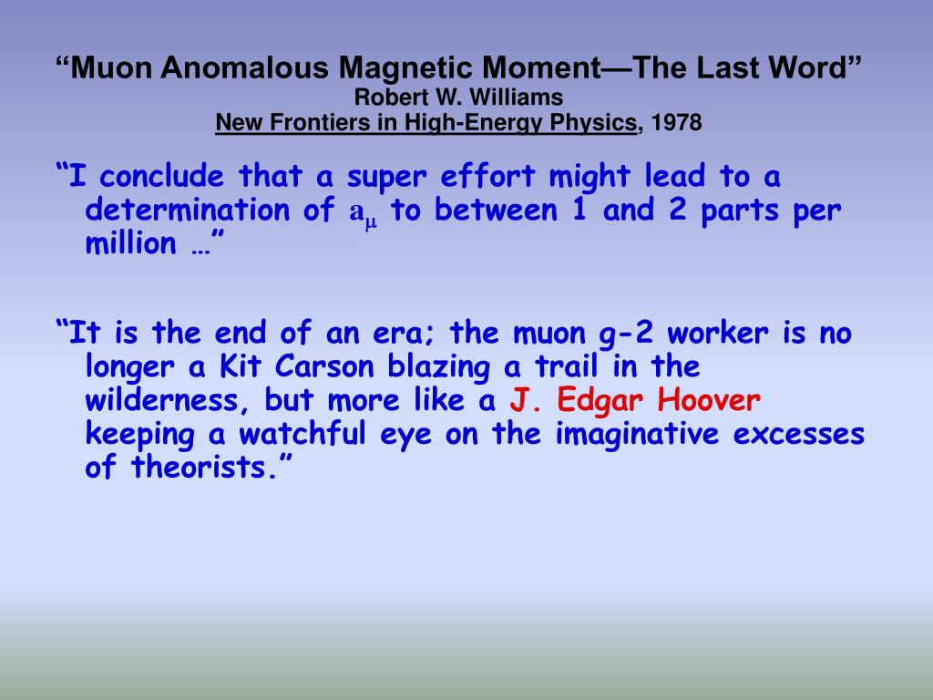 """""""Muon Anomalous Magnetic Moment—The Last Word"""""""