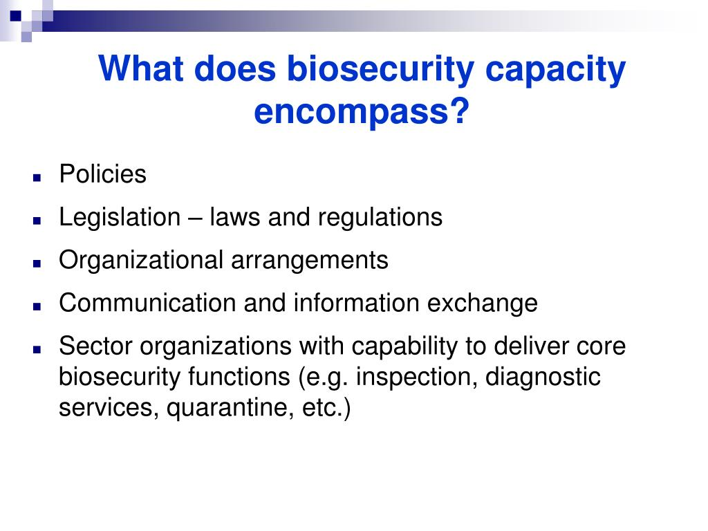 What does biosecurity capacity encompass?