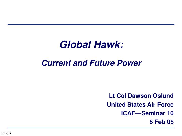 Global hawk current and future power
