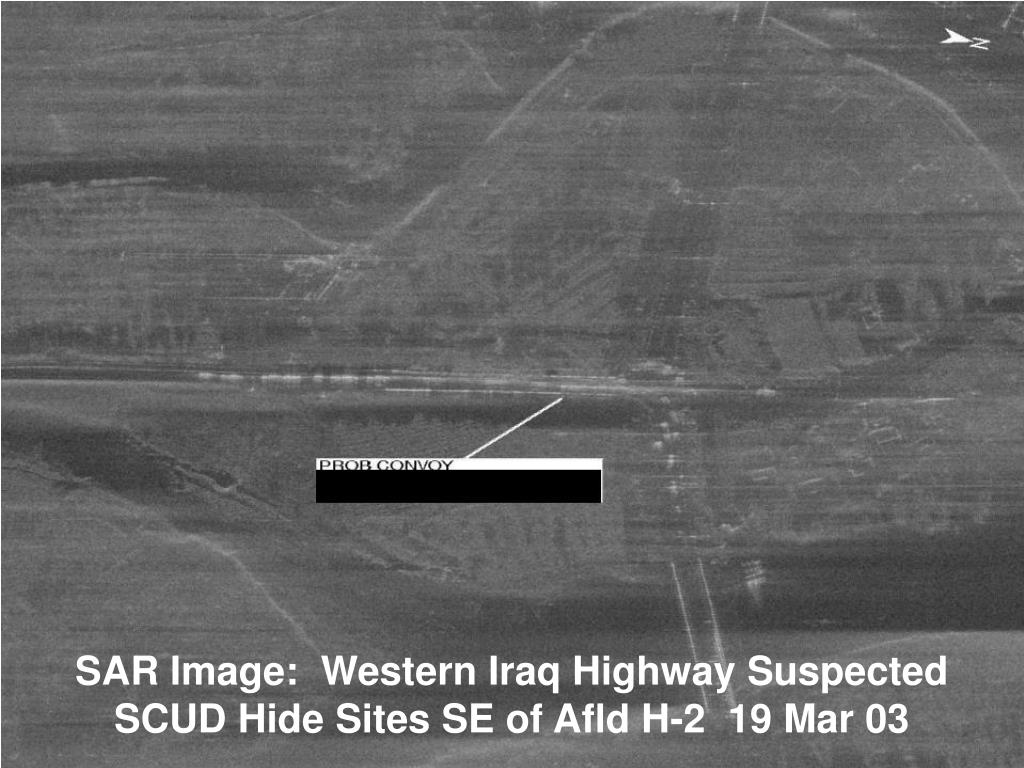 SAR Image:  Western Iraq Highway Suspected SCUD Hide Sites SE of Afld H-2  19 Mar 03
