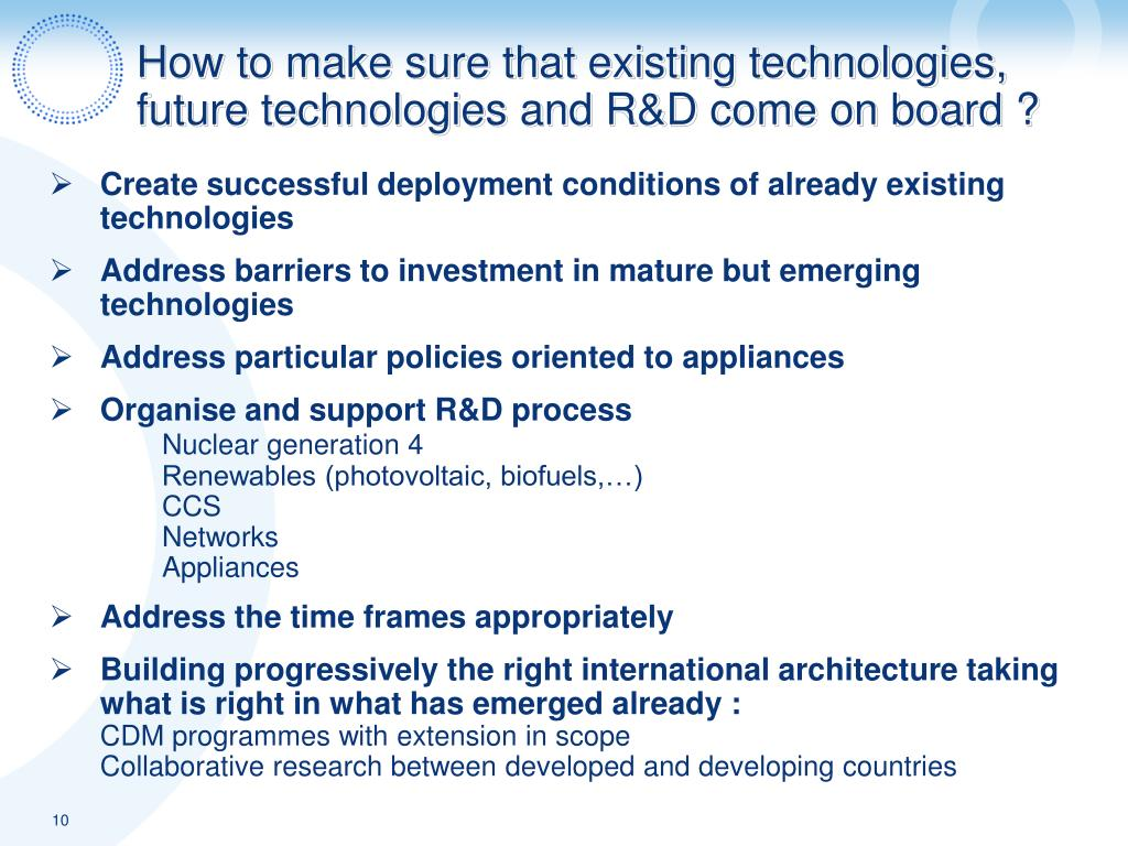 How to make sure that existing technologies, future technologies and R&D come on board ?