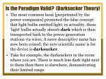 is the paradigm valid darksucker theory