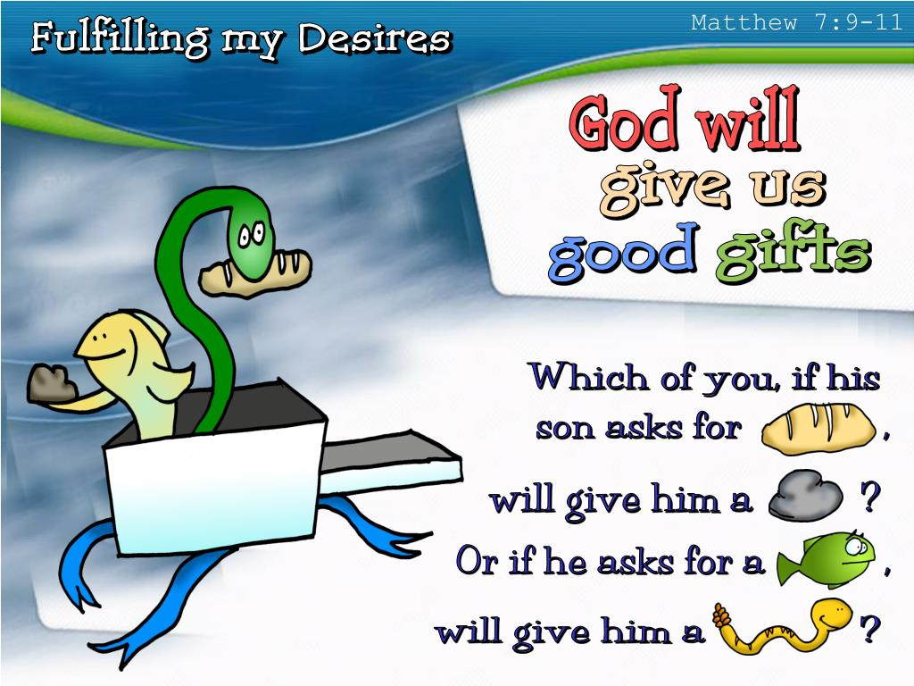 Matthew 7:9-11