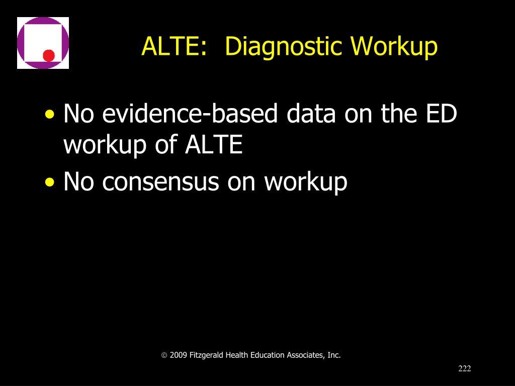 ALTE:  Diagnostic Workup