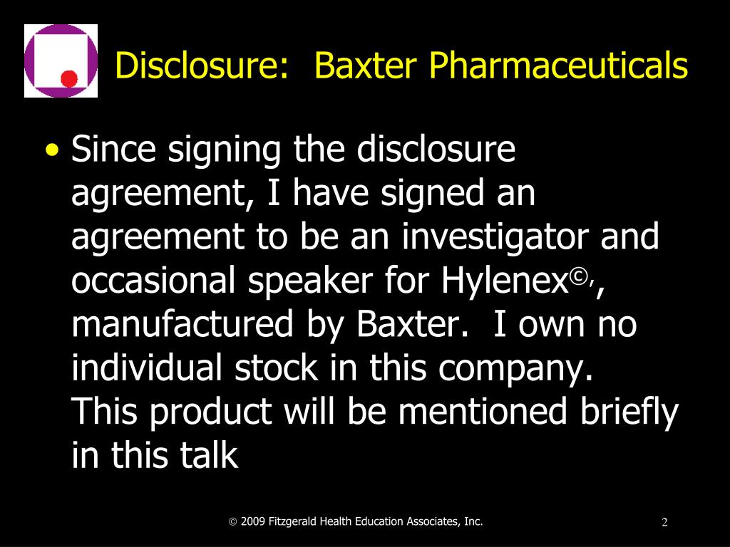 Disclosure:  Baxter Pharmaceuticals
