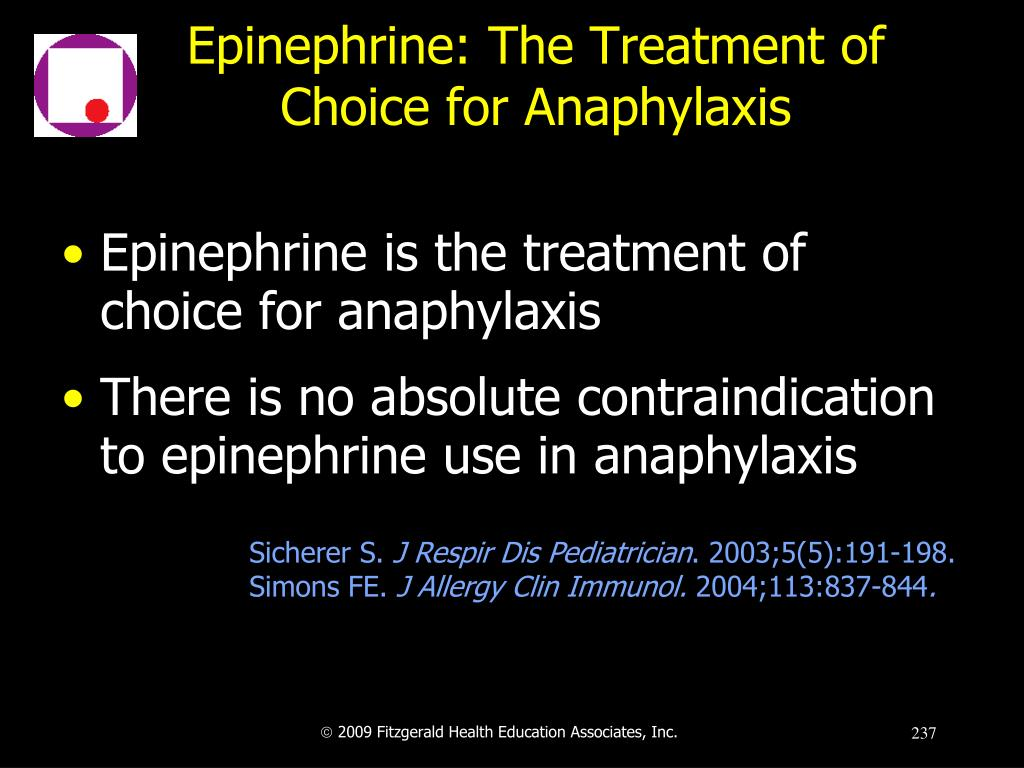 Epinephrine: The Treatment of Choice for Anaphylaxis