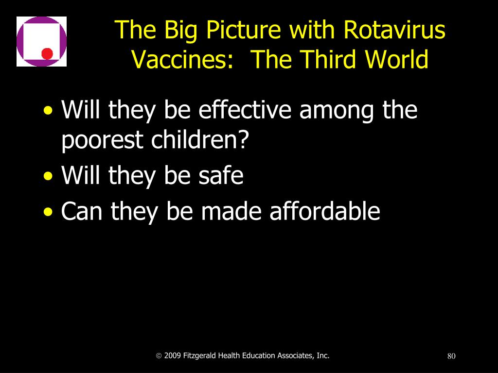 The Big Picture with Rotavirus Vaccines:  The Third World