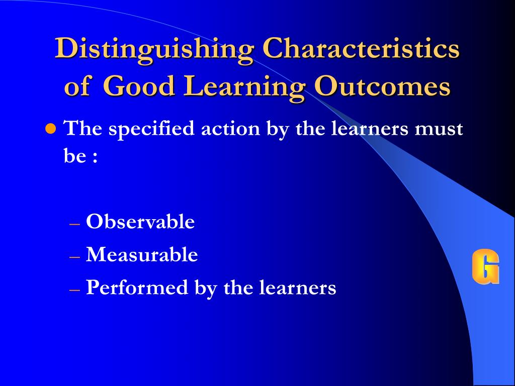 Distinguishing Characteristics of Good Learning Outcomes