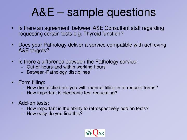 A&E – sample questions