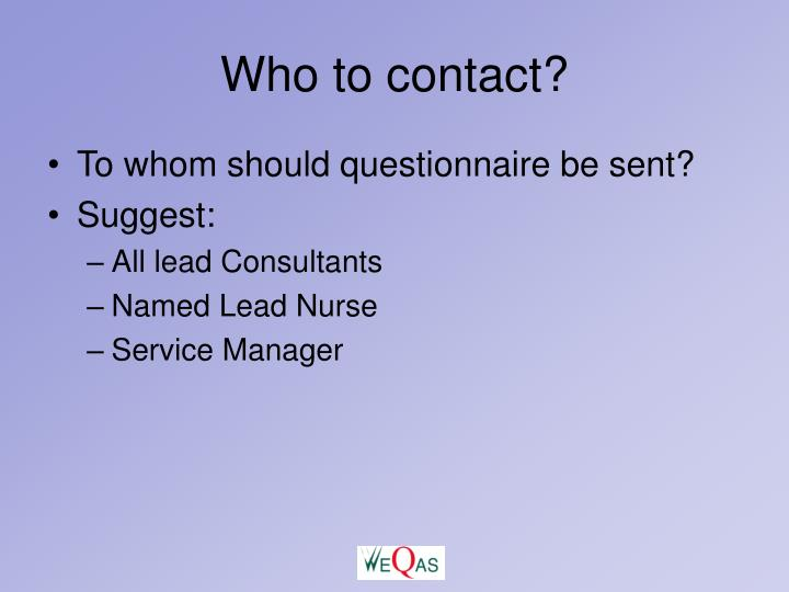 Who to contact?