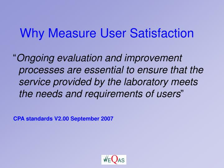 Why Measure User Satisfaction