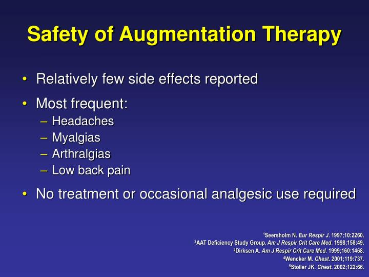 Safety of Augmentation Therapy