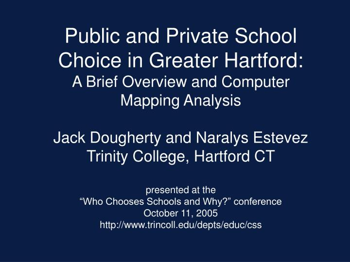 Public and Private School Choice in Greater Hartford: