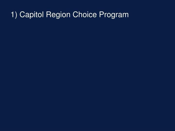 1) Capitol Region Choice Program