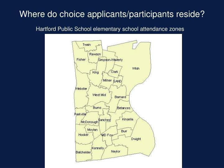 Where do choice applicants/participants reside?