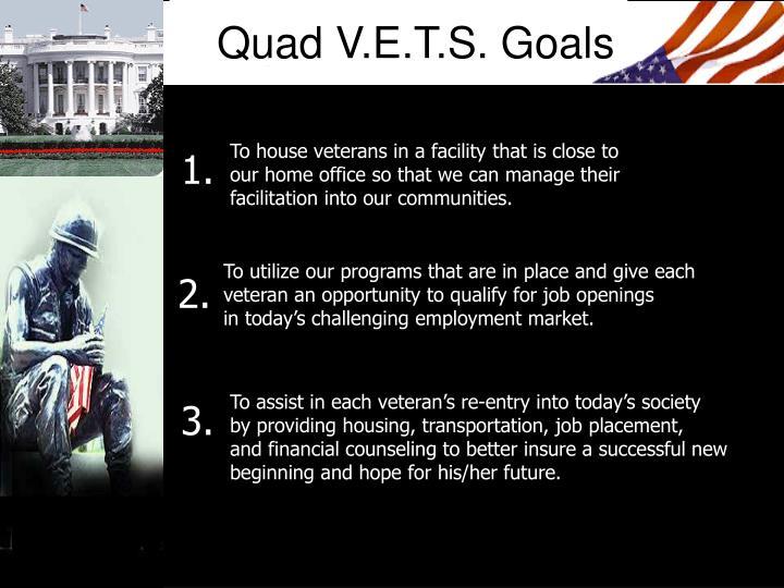 Quad V.E.T.S. Goals