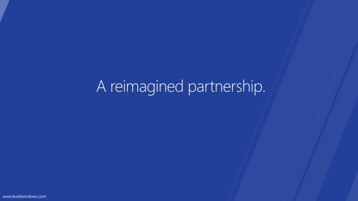 A reimagined partnership.