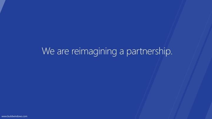 We are reimagining a partnership.