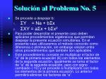 soluci n al problema no 5