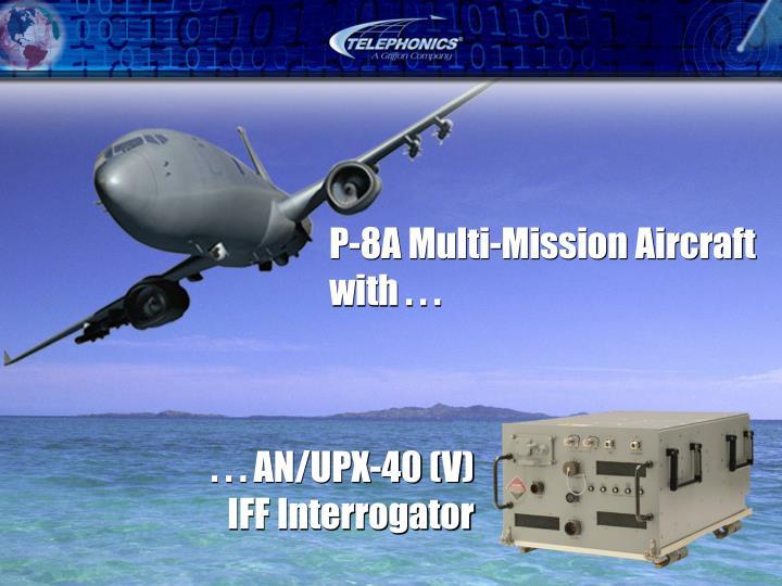 . . . AN/UPX-40 (V)