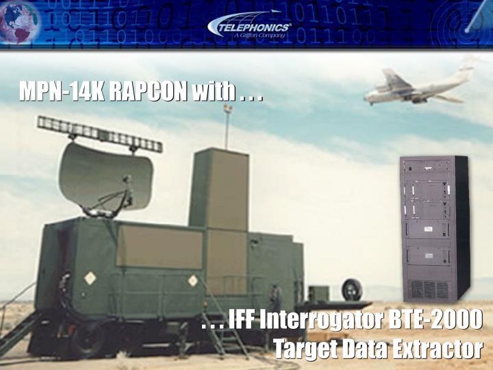 . . . IFF Interrogator BTE-2000 Target Data Extractor