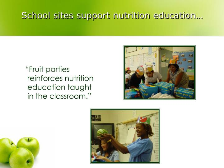 School sites support nutrition education…