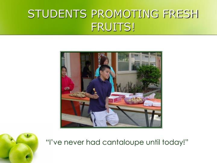 STUDENTS PROMOTING FRESH FRUITS!