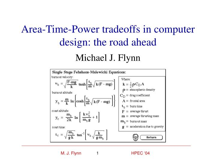 Area time power tradeoffs in computer design the road ahead