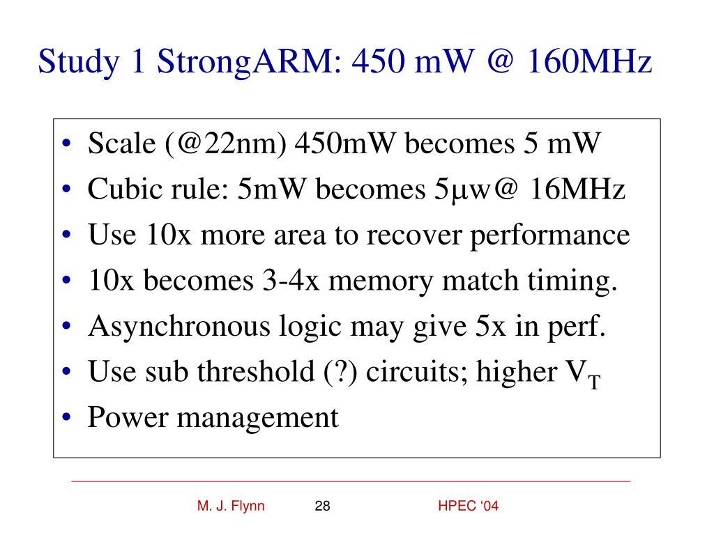 Study 1 StrongARM: 450 mW @ 160MHz