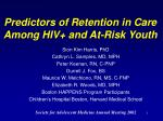predictors of retention in care among hiv and at risk youth