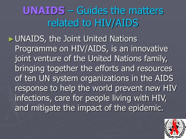 Unaids guides the matters related to hiv aids