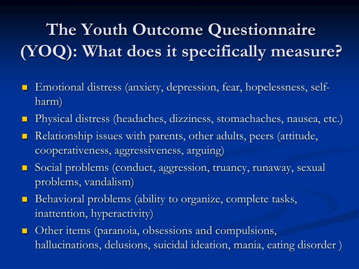 The Youth Outcome Questionnaire (YOQ): What does it specifically measure?