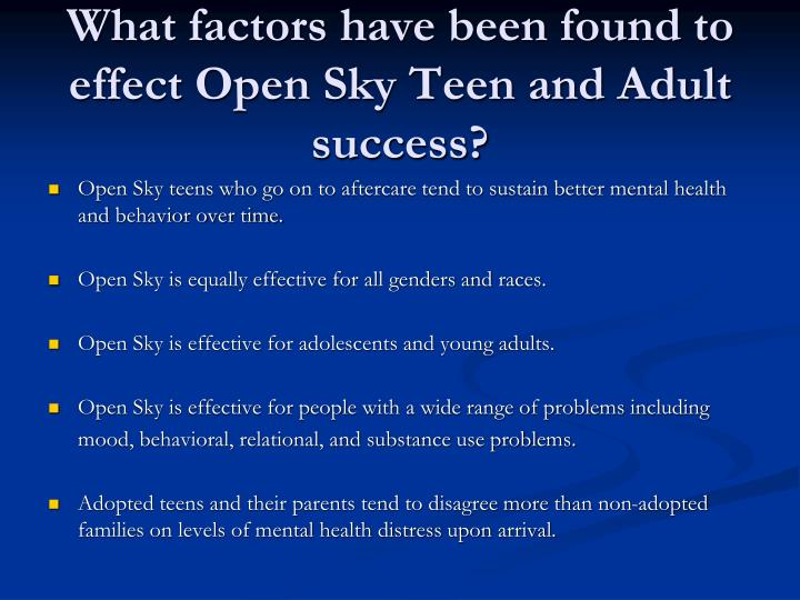 What factors have been found to effect Open Sky Teen and Adult success?