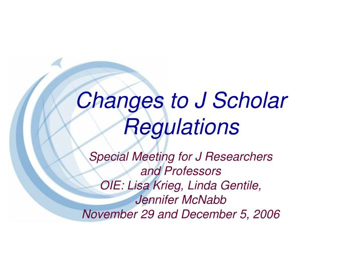 Changes to j scholar regulations