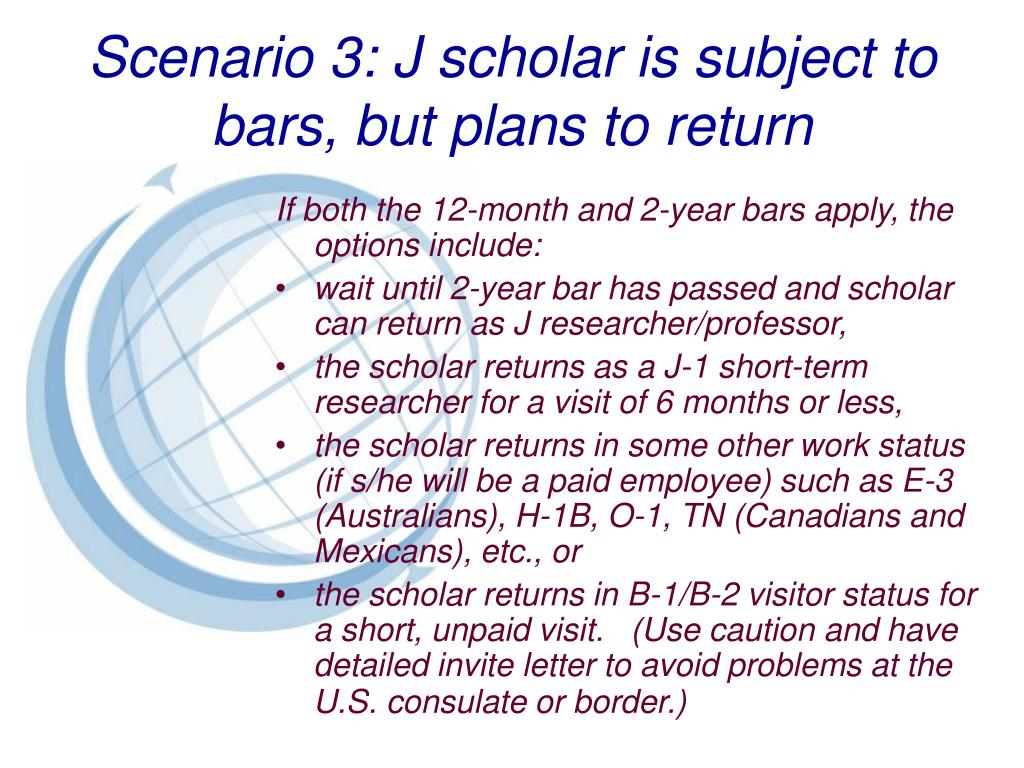 Scenario 3: J scholar is subject to bars, but plans to return