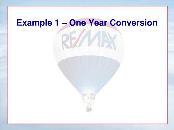 Example 1 – One Year Conversion
