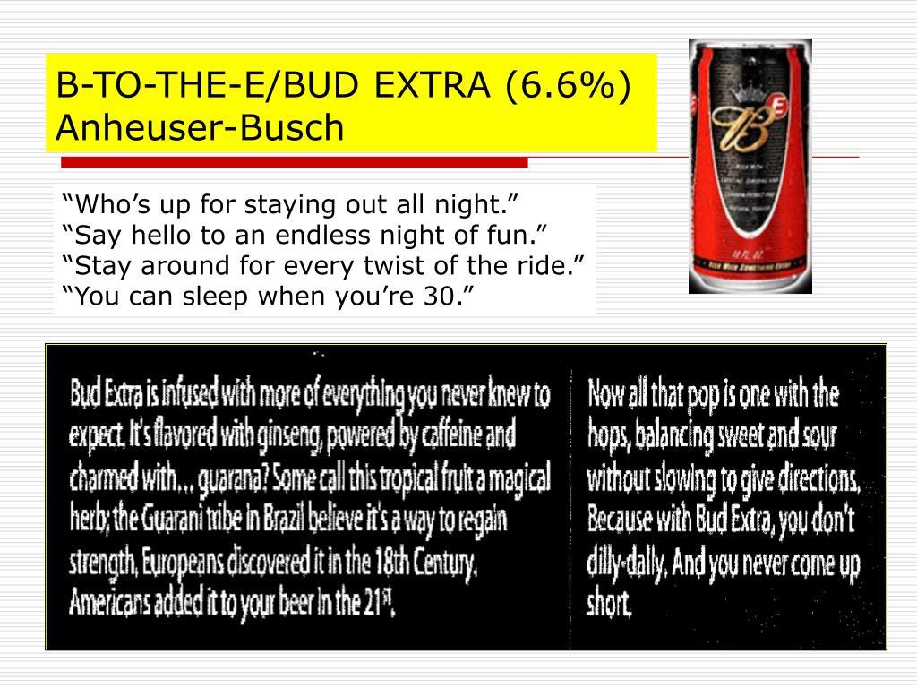 B-TO-THE-E/BUD EXTRA (6.6%)